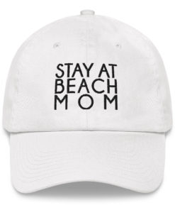 Stay at beach mom Dad hat