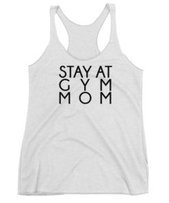 Stay At Gym Mom Racerback Tank Top – Black Print