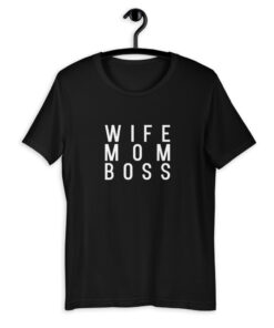 Wife Mom Boss T-Shirt - KNZ