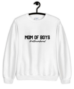 Mom Of Boys #outnumbered Sweat shirt